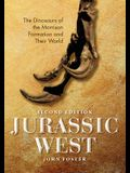 Jurassic West, Second Edition: The Dinosaurs of the Morrison Formation and Their World