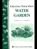 Creating Your Own Water Garden: Storey Country Wisdom Bulletin A-124