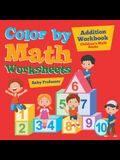 Color by Math Worksheets - Addition Workbook Children's Math Books