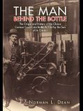 The Man Behind the Bottle