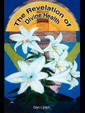 The Revelation of Divine Health