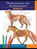 Farbbuch für Pferde- und Hundeanatomie: 2-in-1 Zusammenstellung - Unglaublich detailliertes Arbeitsbuch zum Selbsttest für Pferde- und Hundeanatomie -