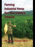 Farming Industrial Hemp Not Your Daddy's Tobacco