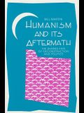 Humanism and Its Aftermath: The Shared Fate of Deconstruction and Politics