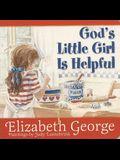 God's Little Girl is Helpful