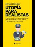 Utopia Para Realistas = Utopia for Realists