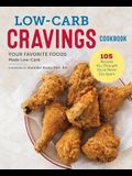 Low-Carb Cravings Cookbook: Your Favorite Foods Made Low-Carb
