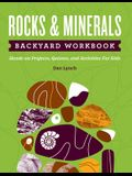 Rocks & Minerals Backyard Workbook: Hands-On Projects, Quizzes, and Activities for Kids