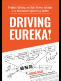 Driving Eureka!: Problem-Solving with Data-Driven Methods & the Innovation Engineering System