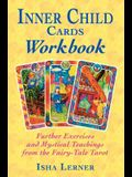 Inner Child Cards Workbook: Further Exercises and Mystical Teachings from the Fairy-Tale Tarot
