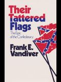 Their Tattered Flags: The Epic of the Confederacy