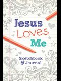 Jesus Loves Me: Sketchbook & Journal