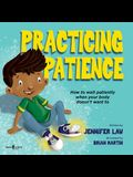 Practicing Patience: How to Wait Patiently When Your Body Doesn't Want to