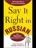 Say It Right in Russian: The Fastest Way to Correct Pronunciation Russian