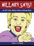 Hillary Says!: An Off-Color Hillary Clinton Coloring Book