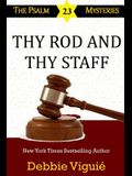 Thy Rod and Thy Staff (Psalm 23 Mysteries) (Volume 12)