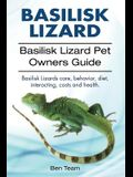 basilisk: Basilisk Lizard. Basilisk Lizard Pet Owners Guide. Basilisk Lizards care, behavior, diet, interacting, costs and healt