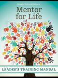 Mentor for Life Leader's Training Manual