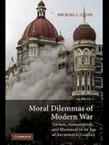 Moral Dilemmas of Modern War: Torture, Assassination, and Blackmail in an Age of Asymmetric Conflict