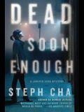 Dead Soon Enough: A Juniper Song Mystery