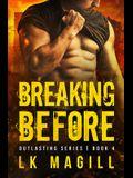 Breaking Before