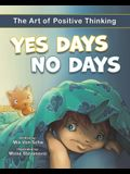 Yes Days No Days: The Art of Positive Thinking