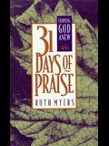 31 Days of Praise: Enjoying God Anew (31 Days Series)