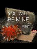 You Will Be Mine Lib/E