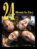 24 Hours to Live: Finding meaning by examining life