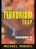 Terrorism Trap: September 11 and Beyond