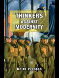 Thinkers Against Modernity