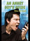 An Angry Guy's Guide: How to Deal