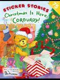 Christmas Is Here, Corduroy!
