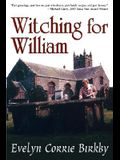 Witching for William