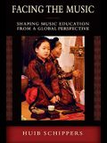 Facing the Music: Shaping Music Education from a Global Perspective
