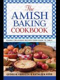 The Amish Baking Cookbook: Plainly Delicious Recipes from Oven to Table
