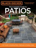 Black + Decker the Complete Guide to Patios: A DIY Guide to Building Patios, Walkways & Outdoor Steps