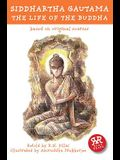 Siddhartha Gautama: The Life of the Buddha: Based on Original Sources