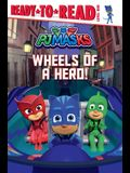 Wheels of a Hero!: Ready-To-Read Level 1