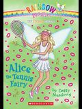 Sports Fairies #6: Alice the Tennis Fairy: A Rainbow Magic Book
