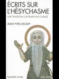 Ecrits Sur L'Hesychasme, Une Tradition Contemplative Oubliee