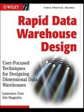 Rapid Data Warehouse Design: User-Focused Techniques for Designing Dimensional Data Warehouses