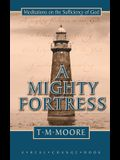A A Mighty Fortress: Meditations on the Sufficency of God