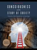 Consciousness and the Study of Society: Towards a New Perspective on Sociology