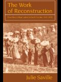 The Work of Reconstruction: From Slave to Wage Laborer in South Carolina 1860 1870