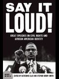 Say It Loud: Great Speeches on Civil Rights and African American Identity [With CD (Audio)]