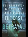 The Cost of Betrayal: Three Romantic Suspense Novellas
