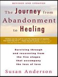 The Journey from Abandonment to Healing: Surviving Through and Recovering from the Five Stages That Accompany the Loss of Love