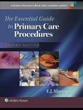 The Essential Guide to Primary Care Procedures