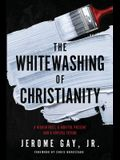 The Whitewashing of Christianity: A Hidden Past, A Hurtful Present, and A Hopeful Future